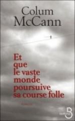 5928422298_Et-que-le-vaste-monde-poursuive-sa-course-folle-de-Colum-McCann-chez-Belfond.jpeg